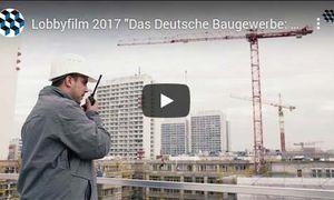 """Lobbyfilm 2017 """"Das Deutsche Baugewerbe: Herausforderungen für die Zukunft"""""""